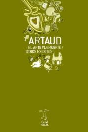 <strong>EL ARTE Y LA MUERTE / OTROS ESCRITOS </strong><br/>  Antonin Artaud