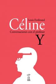 <strong>CONVERSACIONES CON EL PROFESOR Y </strong><br/>  Louis-Ferdinand Céline