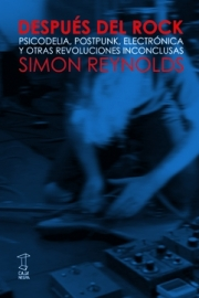 <strong>DESPUÉS DEL ROCK </strong> <br/> Simon Reynolds
