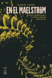 """<strong>EN EL MAELSTRÖM </strong><a href=""""https://cajanegraeditora.com.ar/autores/david-toop/"""">David Toop</a>"""