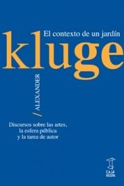 <strong>EL CONTEXTO DE UN JARDÍN </strong> <br/> Alexander Kluge