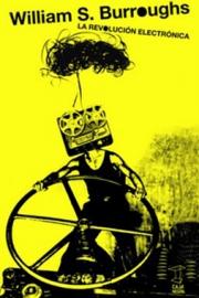 <strong>LA REVOLUCIÓN ELECTRÓNICA </strong> <br/> William Burroughs
