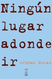 "<strong>NINGÚN LUGAR ADONDE IR </strong><a href=""/autores/jonas-mekas"">Jonas Mekas</a>"