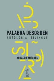 <strong>PALABRA DESORDEN </strong><br/>  Arnaldo Antunes