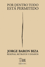 <strong>POR DENTRO TODO ESTÁ PERMITIDO </strong><br/>  Jorge Barón Biza