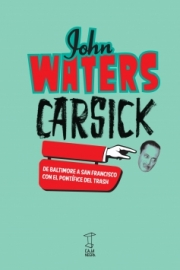 <strong>CARSICK </strong><br/>  John Waters