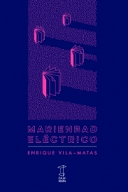 <strong>MARIENBAD ELÉCTRICO </strong><br/>  Enrique Vila-Matas