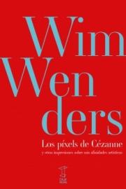 <strong>LOS PÍXELS DE CÉZANNE </strong><br/>  Wim Wenders