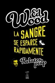 <strong>LA SANGRE SE ESPARCE RÁPIDAMENTE </strong><br/>  Ed Wood