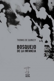 <strong>BOSQUEJO DE LA INFANCIA </strong><br/>  Thomas De Quincey