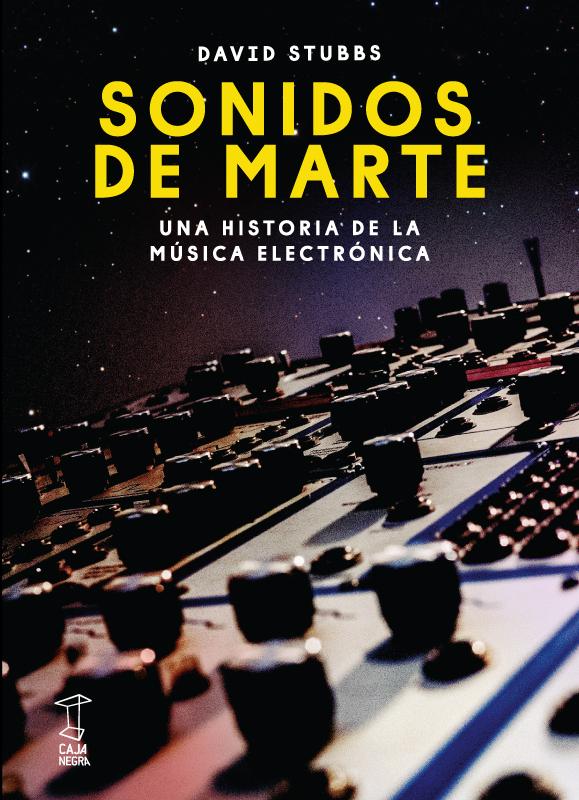 Resultado de imagen para Sonidos de Marte - Una historia de la música electrónica (Caja Negra)